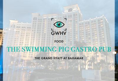FOOD: The Swimming Pig Gastro Pub - Grand Hyatt at Bahamar