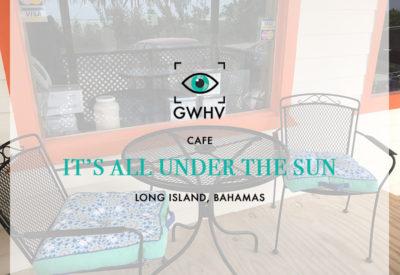 It's All Under The Sun Cafe, Long Island, Bahamas